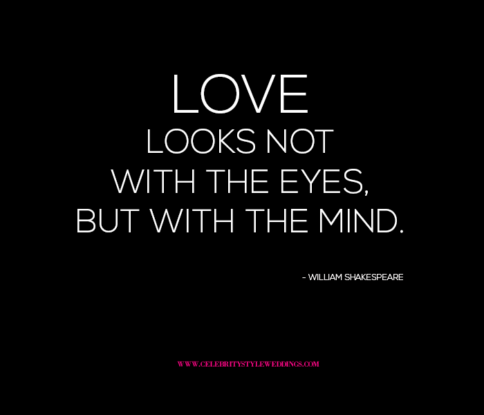 Shakespeare Quotes About Love: Love Looks Not With The Eyes But The Mind